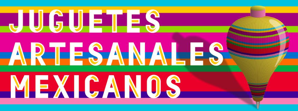 Juguetes Artesanales Mexicanos